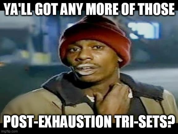 post-exhaustion trisets